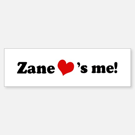 Zane loves me Bumper Bumper Bumper Sticker