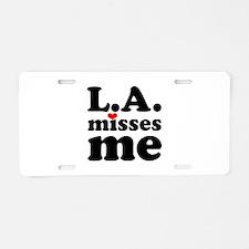LA Misses Me Aluminum License Plate