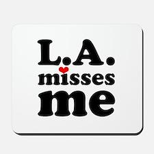 LA Misses Me Mousepad