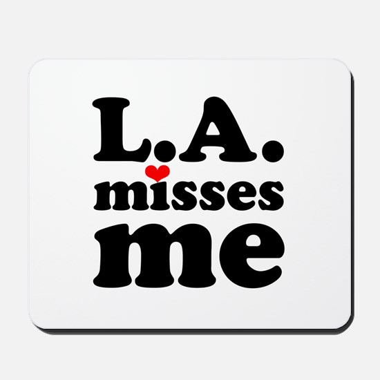 LA Misses Me Mousepad