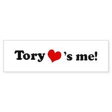 Tory loves me Bumper Bumper Sticker