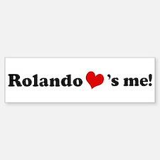 Rolando loves me Bumper Bumper Bumper Sticker
