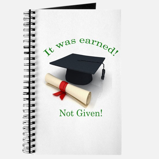 It was earned! Not Given! Journal