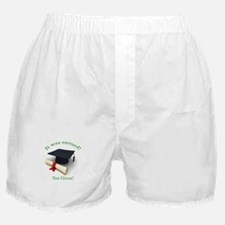 It was earned! Not Given! Boxer Shorts