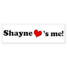 Shayne loves me Bumper Bumper Sticker