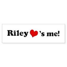 Riley loves me Bumper Bumper Sticker
