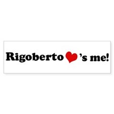 Rigoberto loves me Bumper Car Sticker