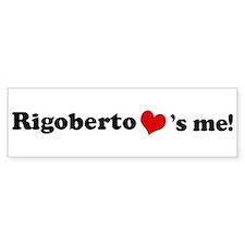 Rigoberto loves me Bumper Car Car Sticker