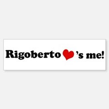 Rigoberto loves me Bumper Car Car Sticker