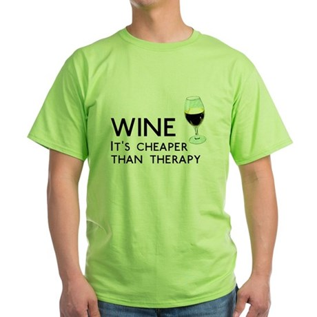Wine Cheaper Than Therapy Green T-Shirt