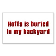 Hoffa is buried... Rectangle Decal