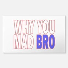 Why you mad bro Sticker (Rectangle)
