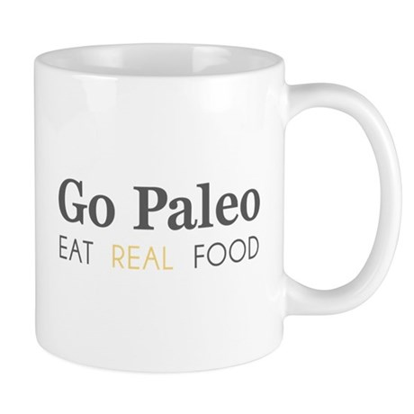 Go Paleo - Eat Real Food Mugs