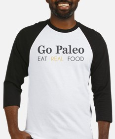 Go Paleo - Eat Real Food Baseball Jersey