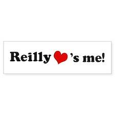 Reilly loves me Bumper Bumper Sticker