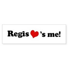 Regis loves me Bumper Bumper Sticker