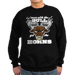 Messed With The Bull Sweatshirt (dark)