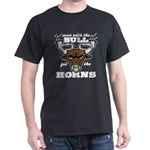 Messed With The Bull Dark T-Shirt