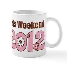 Girls Weekend 2012 Mug