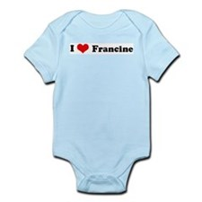 I Love Francine Infant Creeper