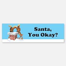 Funny Santa You Okay Bumper Bumper Sticker