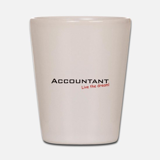 Accountant / Dream! Shot Glass