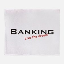 Banking / Dream! Throw Blanket