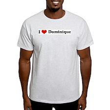 I Love Dominique Ash Grey T-Shirt
