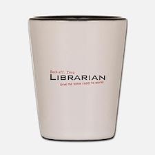I'm a Librarian Shot Glass
