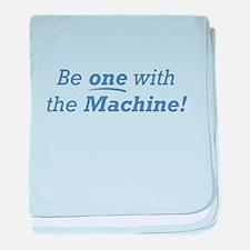 Machine / Be one baby blanket