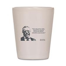 Roosevelt - Failure Shot Glass