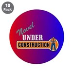 "Novel Under Construction 3.5"" Button (10 pack"