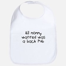 Mommy Wanted A Backrub Bib
