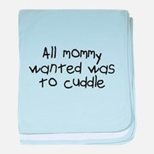 Mommy Wanted A Backrub baby blanket