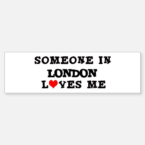 Someone in London Bumper Bumper Bumper Sticker