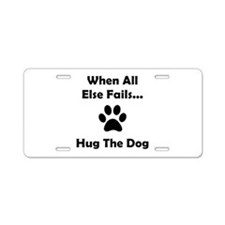Hug The Dog Aluminum License Plate