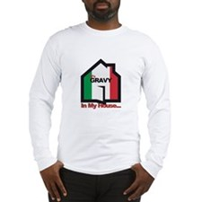 In My House! Long Sleeve T-Shirt