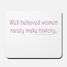 Well Behaved Women Mousepad