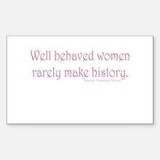 Well Behaved Women Sticker (Rectangle)