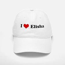 I Love Elisha Baseball Baseball Cap