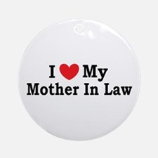 I love my Mother In Law Ornament (Round)