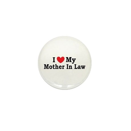 I love my Mother In Law Mini Button