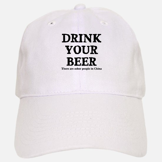 Drink Your Beer Baseball Baseball Cap