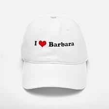 I Love Barbara Baseball Baseball Cap