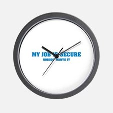 My Job is Secure Wall Clock