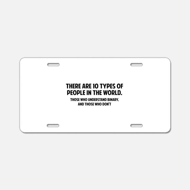 10 types of people Aluminum License Plate