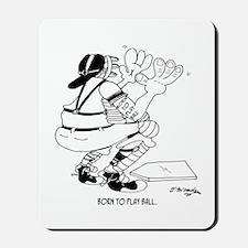Born To Play Ball Mousepad