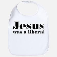 Jesus Was A Liberal Bib