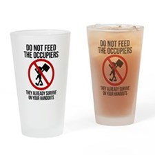 Do Not Feed Occupiers Drinking Glass