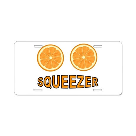 SQUEEZE ME Aluminum License Plate